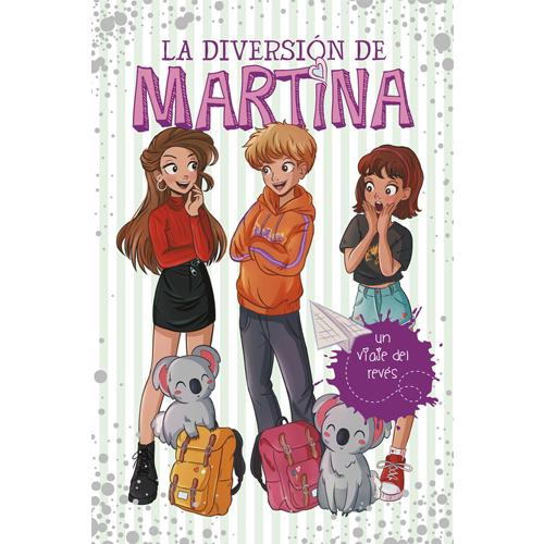 La diversión de Martina 8: Un viaje del revés