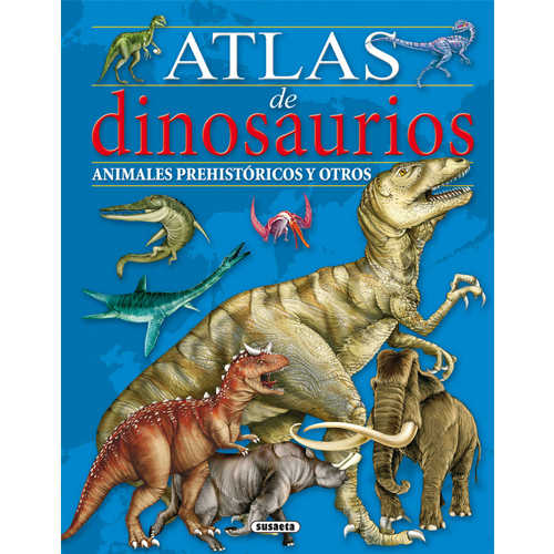 Atlas de dinosaurios, animales prehistóricos y otros