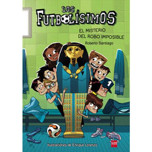 Libro Los Futbolísimos 5: El misterio del robo imposible de Roberto García Santiago