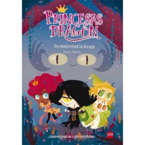 Princesas dragón 3: Su majestad la bruja de Pedro Mañas