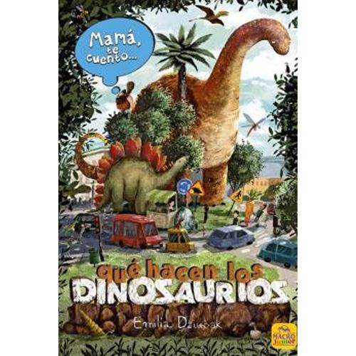 Mamá, te cuento qué hacen los dinosaurios