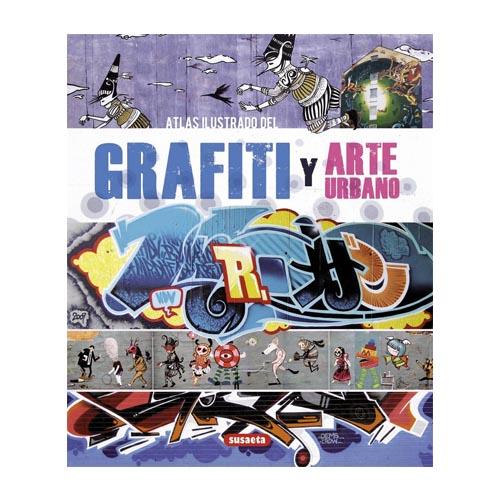 Atlas ilustrado del grafiti y el arte urbano