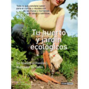 Tu huerto y jardín ecológico