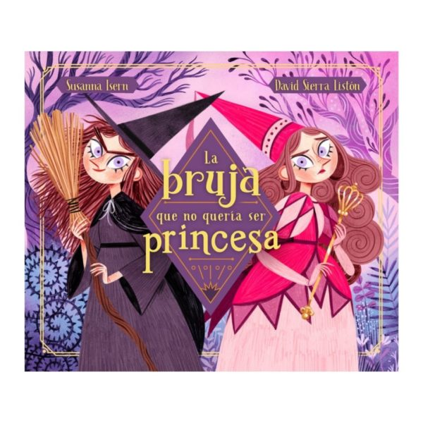 La bruja que no quería ser princesa
